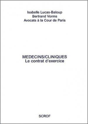Médecins/cliniques. Le contrat d'exercice - Editions Scrof - 9782909745084 -