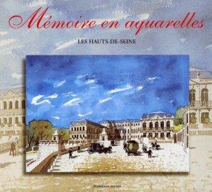 Mémoire en aquarelles. Les Hauts-de-Seine - Hartmann - 9782912344052 -
