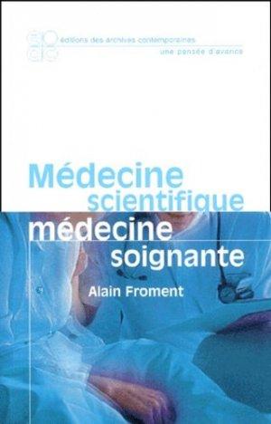 Médecine scientifique, médecine soignante - Archives Contemporaines Editions - 9782914610087 -
