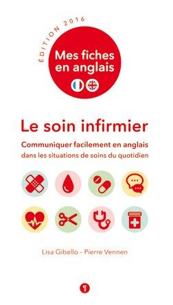 Mes fiches en anglais - Le soin infirmier - libel - 9782917659472 -