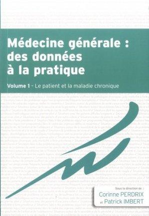 Médecine générale : des données à la pratique. Tome 1, Le patient et la maladie chronique - Wolters Kluwer Health France - 9782919616312 -