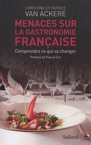 Menaces sur la gastronomie française - Parole et silence - 9782940632619 -