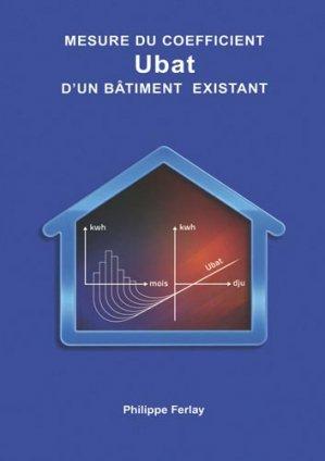 Mesure du Coefficient Ubat d'un Bâtiment existant - parisiennes - 9782954145105