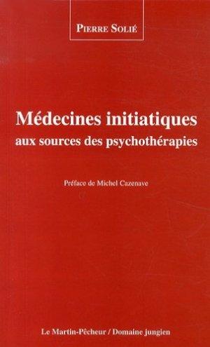 Médecines initiatiques aux sources des psychothérapies - Le Martin-Pêcheur/Domaine jungien - 9782954509624 -