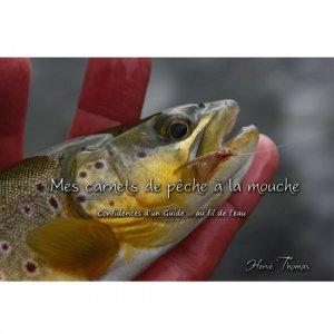 Mes carnets de pêche à la mouche  Tome 2 - fil de peche - 9782954618425 -