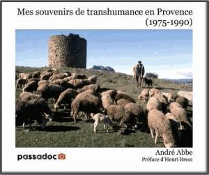 Mes souvenirs de transhumance en Haute-Provence - 1975-1990 - passadoc - 9782955828007 -