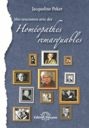 Mes rencontres avec des « Homéopathes remarquables » - narayana - 9783955820602 -