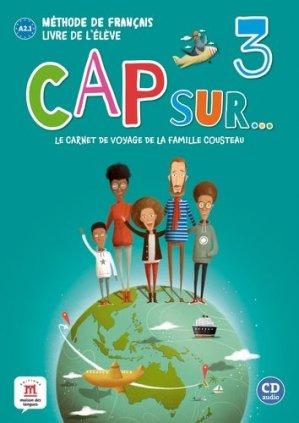 Méthode de français Cap sur... 3. Le carnet de voyage de la famille Cousteau, livre de l'élève niveau A2.1, avec 1 CD audio - Difusión Centro de Investigación y publicaciones de idiomas - 9788417260835 -