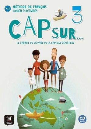 Méthode de français Cap sur... 3 A2.1 Le carnet de voyage de la famille Cousteau. Cahier d'activités, avec 1 CD audio - Difusión Centro de Investigación y publicaciones de idiomas - 9788417260842 -