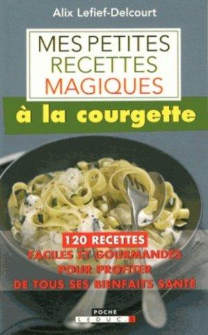 Mes petites recettes magiques à la courgette - leduc - 9791028500641 -