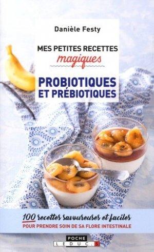 Mes petites recettes magiques probiotiques et prébiotiques - leduc - 9791028504854 -