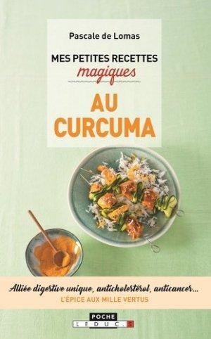 Mes petites recettes magiques au curcuma / 100 recettes riches en curcuma pour préserver sa santé, m - leduc - 9791028511944 -