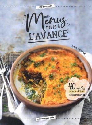 Mes menus prêts à l'avance. 40 recettes pour cuisiner sans stresser ! - Marie Claire Editions - 9791032303917 -
