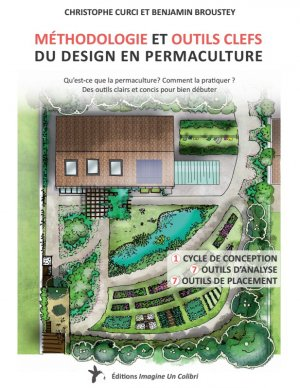 Méthodologie et outils clefs du design en permaculture - imagine un colibri - 9791095250005 -