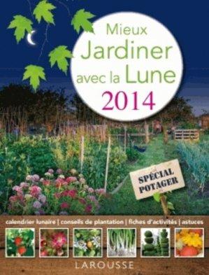 Mieux jardiner avec la lune 2014 - larousse - 9782035883964