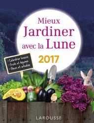 Mieux jardiner avec la Lune 2017 - larousse - 9782035926722
