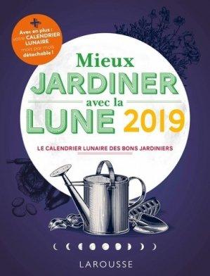 Mieux jardiner avec la lune 2019 - larousse - 9782035954404