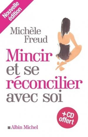Mincir et se réconcilier avec soi - albin michel - 9782226230898 -