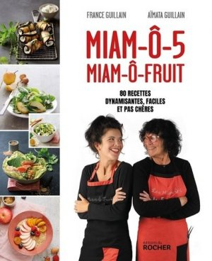 Miam-ô-5, Miam-ô-fruit - DU ROCHER - 9782268105253 -