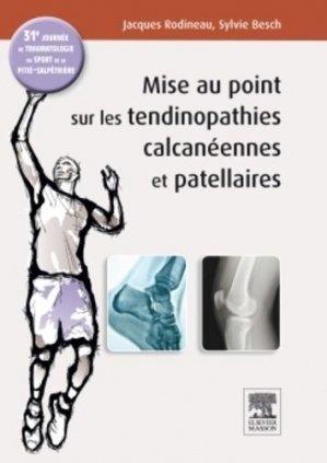 Mise au point sur les tendinopathies rotuliennes et calcanéennes - elsevier / masson - 9782294735387