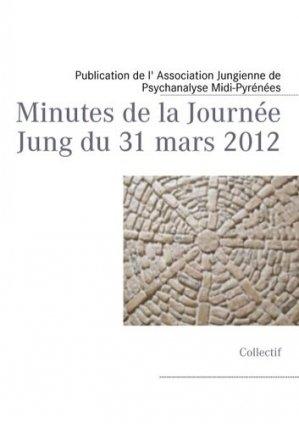 Minutes de la journée Jung du 31 mars 2012 - Books on Demand Editions - 9782322034734 -