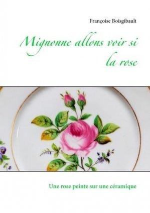 Mignonne allons voir si la rose. Une rose peinte sur une céramique - Books on Demand Editions - 9782322139255 -