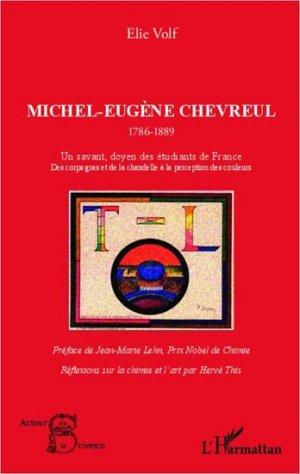 Michel-Eugène Chevreul 1786 - 1889 - l'harmattan - 9782336003313 -