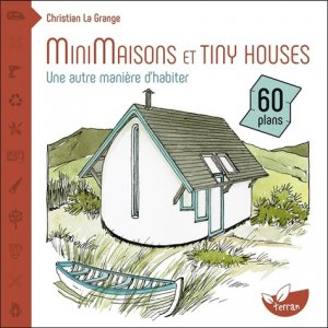 Minimaisons et tiny houses - de terran - 9782359811292 -