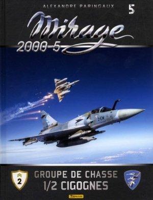 Mirage 2000-5. Tome 5, Groupe de chasse 1/2 cigognes - Zéphyr Editions - 9782361182496 -