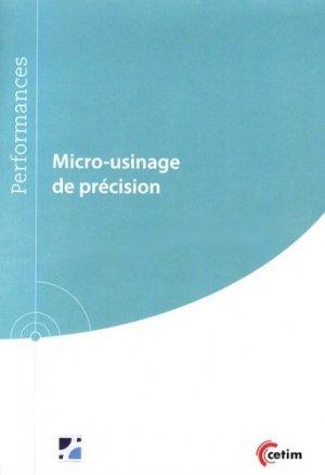 Micro-usinage de précision - Centre techniques des industries mécaniques - 9782368940075 -