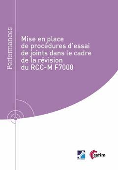 Mise en place de procedures d' essai de joints dans le cadre de la revision du rcc-m-f7000 (ref : 9q - cetim - 9782368941171 -