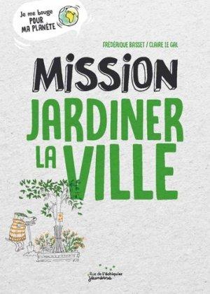 Mission jardiner la ville - Rue de l'échiquier - 9782374251448 -