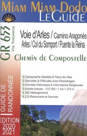 Miam Miam Dodo GR 653 Chemin de Compostelle de Arles au col du Somport + la Camino Aragonés du Somport à Puente la Reina. Edition 2020-2021 - Vieux Crayon - 9782380060003 -
