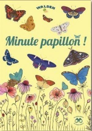 Minute papillon ! - walden editions - 9782390420859 -