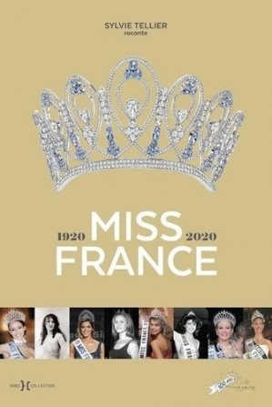 Miss France 100 ans - Hors Collection - 9782701402338 -