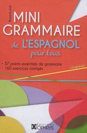 Mini grammaire de l'espagnol pour tous - ophrys - 9782708014459 -