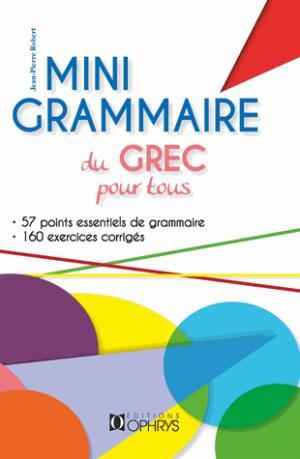 Mini grammaire du grec pour tous - ophrys - 9782708015142 -