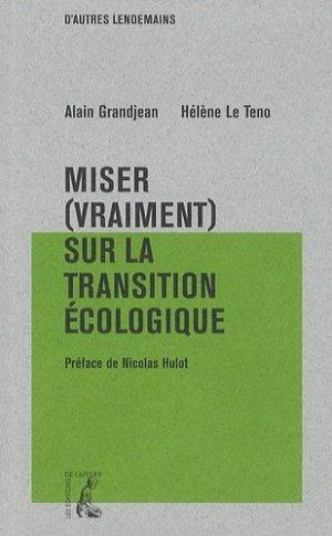 Miser (vraiment) sur la transition écologique - Editions de l'Atelier - 9782708242593 -