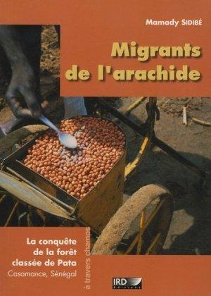 Migrants de l'arachide La conquête de la forêt classée de Pata (Casamance, Sénégal) - ird - 9782709915656 -