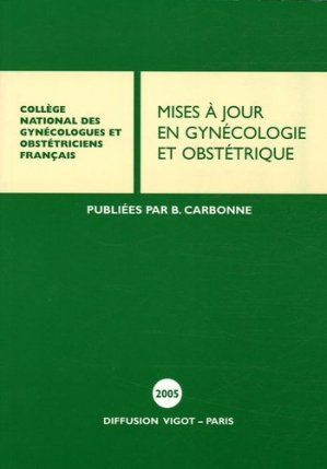 Mises à jour en gynécologie et obstétrique 2005 - vigot - 9782711481996 -