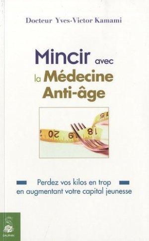 Mincir avec la médecine Anti-Age - dauphin - 9782716314244 -