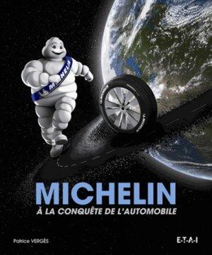 Michelin. A la conquête de l'automobile - etai - editions techniques pour l'automobile et l'industrie - 9782726896754 -