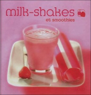 Milk-shakes et smoothies - Editions SAEP - 9782737281303 -