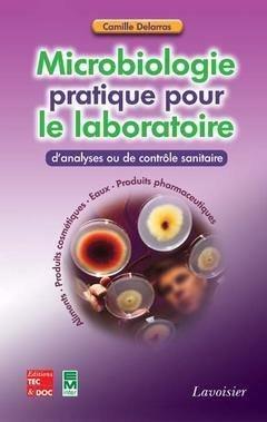 Microbiologie pratique pour le laboratoire d'analyses ou de contrôle sanitaire - lavoisier / tec et doc - 9782743009458 -