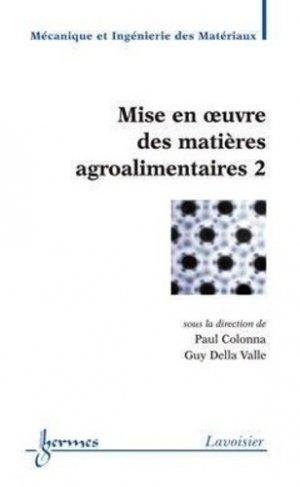 Mise en oeuvre des matières agroalimentaires 2 - hermès / lavoisier - 9782746215382 -