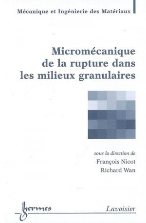 Micromécanique de la rupture dans les milieux granulaires - Hermes Science Publications - 9782746218772 -