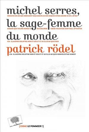 Michel Serres, la sage-femme du monde - le pommier - 9782746510999 -