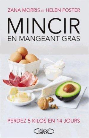 Mincir en mangeant gras - michel lafon - 9782749925530 -