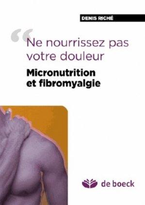 Micronutrition et fibromyalgie - de boeck superieur - 9782804175702 -
