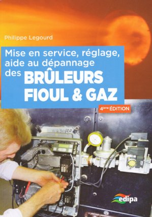 Mise en service, réglage, aide au dépannage des brûleurs fioul et gaz - parisiennes - 9782862431130